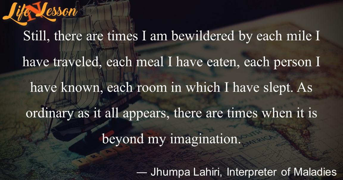 ― Jhumpa Lahiri, Interpreter of Maladies