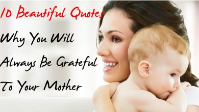 Photo of 10 Beautiful Quotes Why You Will Always Be Grateful To Your Mother