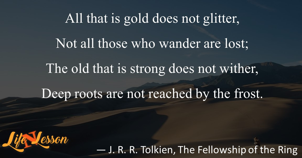 — J. R. R. Tolkien, The Fellowship of the Ring