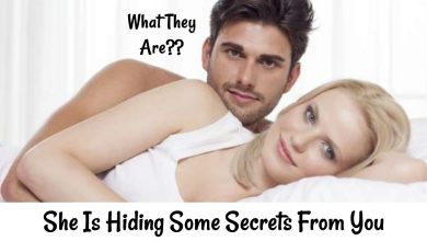 Photo of She will never tell you those 11 secrets…Even If You Are Her Boyfriend