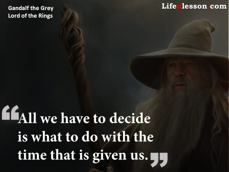 Quote by Gandalf the Grey from Lord of the Rings