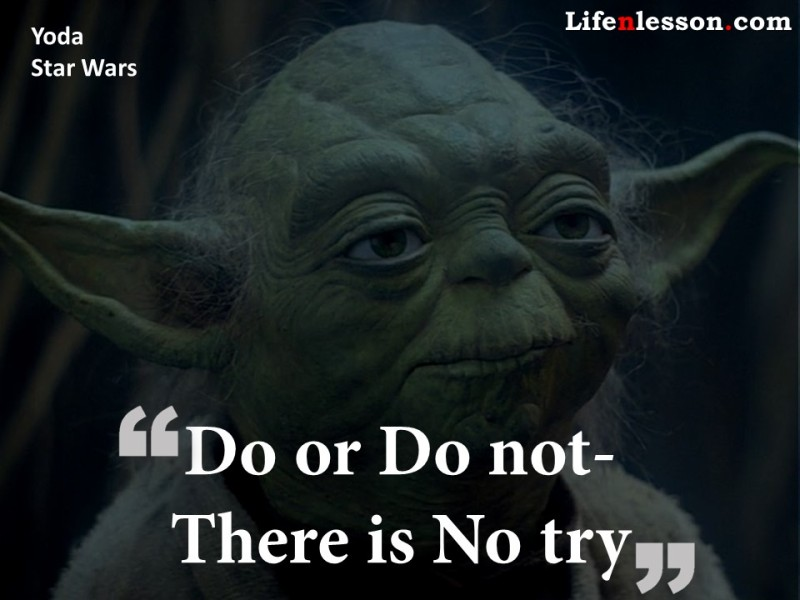 Quote by by Yoda from Star Wars