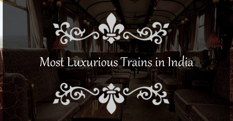 Photo of 7 Most Luxurious Trains in India That are Like Heaven
