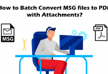Photo of How to Batch Convert MSG to PDF with Attachments?