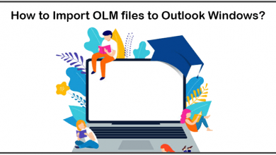 Photo of Know How to Import OLM to Outlook Windows in Easy Way
