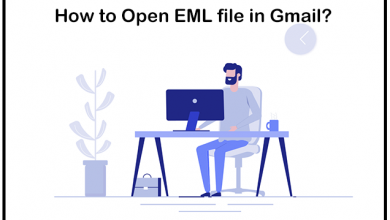 Photo of How to Open EML File in Gmail Directly? – Trusted Method