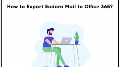 Photo of How to Export Emails from Eudora to Office 365? -Direct Solution